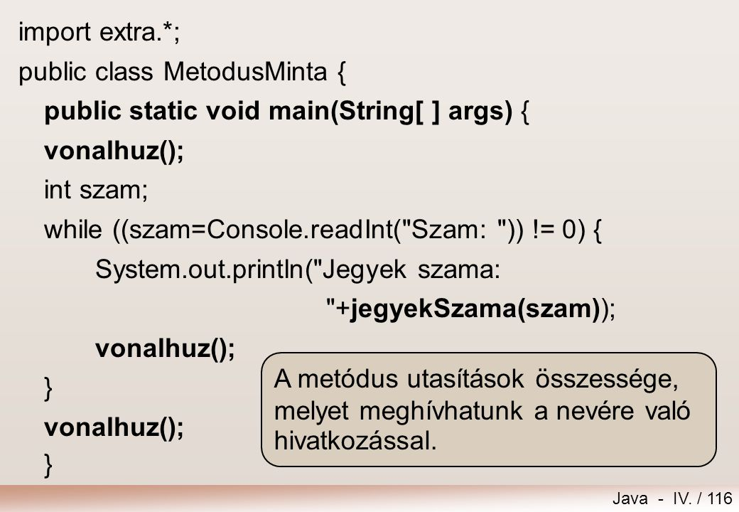import extra.*; public class MetodusMinta { public static void main(String[ ] args) { vonalhuz();